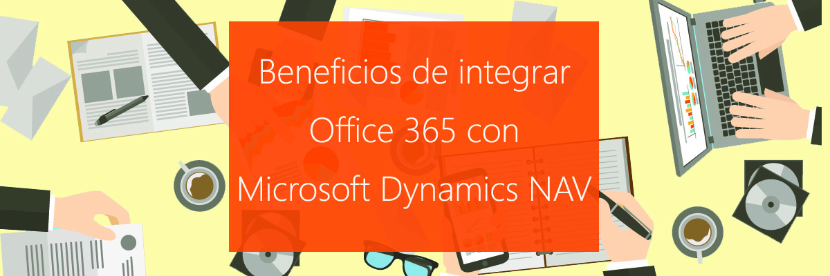 ARBENTIA | Beneficios de integrar Office 365 con Microsoft Dynamics NAV 2017