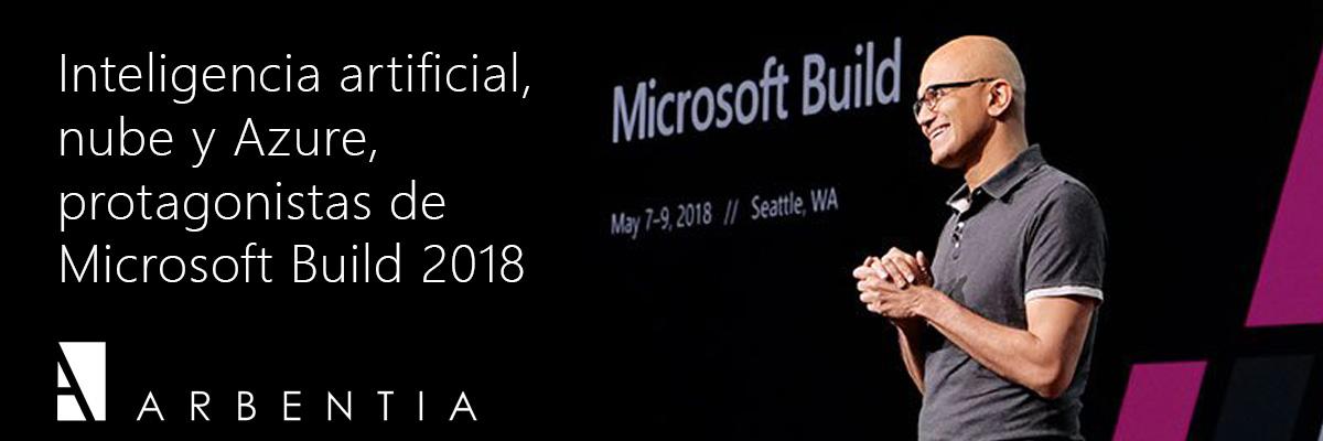 ARBENTIA | Keynote Microsoft Build 2018 | Conferencia Comunidad Microsoft 365