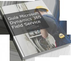 Guía Microsoft Dynamics 365 Field Service