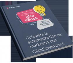Guía para la automatización de marketing con ClickDimensions